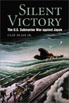 Silent Victory: the U.S Submarine Victory against Japan (Bluejacket Books)