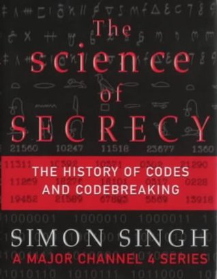 The science of secrecy by Simon Singh
