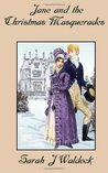 Jane and the Christmas Masquerades (Jane, Bow Street Consultant) (Volume 4)