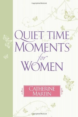 Quiet Time Moments for Women Catherine Martin