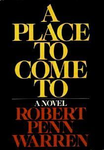 A Place to Come To by Robert Penn Warren