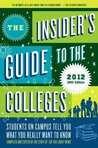 The Insider's Guide to the Colleges, 2012: Students on Campus Tell You What You Really Want to Know, 38th Edition (Insider's Guide to the Colleges: Students on Campus)