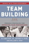 Team Building: Proven Strategies for Improving Team Performance, with Assessment
