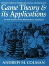 Game Theory and its Applications: In the Social and Biological Sciences (International Series in Social Psychology)