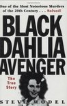 The Black Dahlia Avenger: The True Story