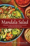 Mandala Salad: Gluten-Free Recipes and Simple Practices To Nourish Body and Satisfy Spirit