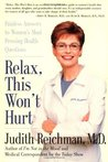 Relax This Won't Hurt Painless Answers to Women's Most Pressing Health Q
