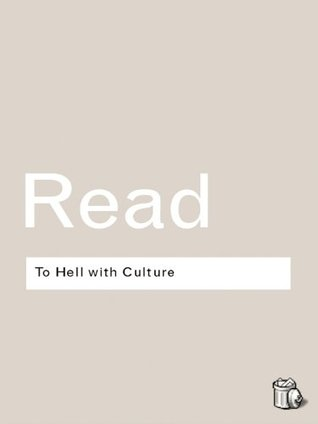 To Hell With Culture (Routledge Classics)