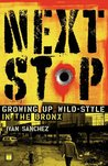 Next Stop: Growing Up Wild-Style in the Bronx