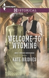 Welcome to Wyoming (Mail-Order Weddings, #2)