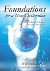 Foundations for a New Civilization : Structure, Change, & Tendency in Nature & Ourselves