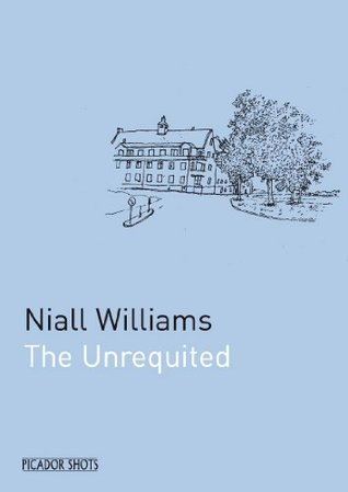 The Unrequited: A Picador Shot  by  Niall Williams