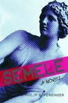 Semele: A Novel