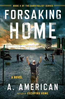 Survivalist 4 - Forsaking Home (Audible64 Unb) - A. American