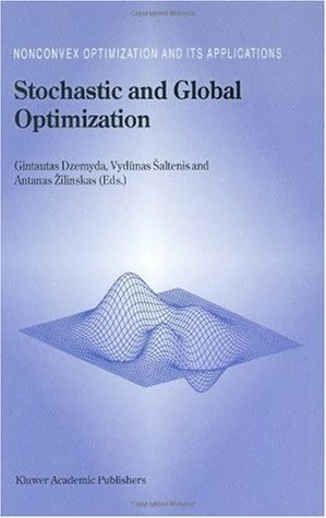 Stochastic and Global Optimization (Nonconvex Optimization and Its Applications  (closed))  by  Gintautas Dzemyda