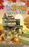 Be Careful What You Witch For (A Family Fortune Mystery, #2)