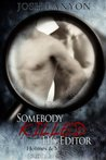 Somebody Killed His Editor (Holmes & Moriarity, #1)