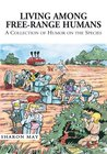 Living among Free-Range Humans: A Collection of Humor on the Species