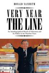 VERY NEAR THE LINE : An Autobiographical Sketch of Education and Its Politics in the Thatcher Years