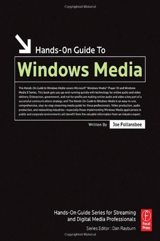 Hands-On Guide to Windows Media (Hands-On Guide Series)  by  Joe Follansbee