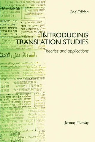 Introducing Translation Studies: Theories and Applications  by  Jeremy Munday