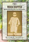 THE WOODCHOPPER : An African Cultural Autobiography