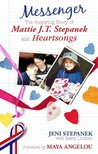 Messenger: The Amazing Story of Mattie J.T. Stepanek and Heartsongs
