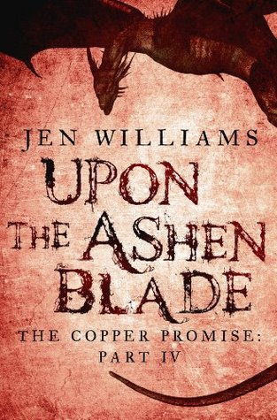 Upon the Ashen Blade The Copper Promise 1, Part 4