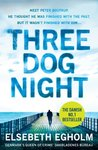 Three Dog Night by Elsebeth Egholm