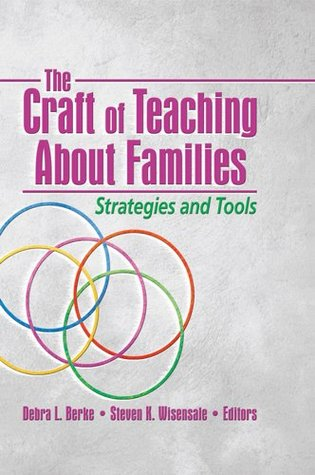 The Craft of Teaching About Families: Strategies and Tools  by  Deborah L. Berke