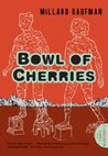 Bowl of Cherries: A Novel