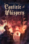 The Canticle of Whispers (The Agora Trilogy, #3)