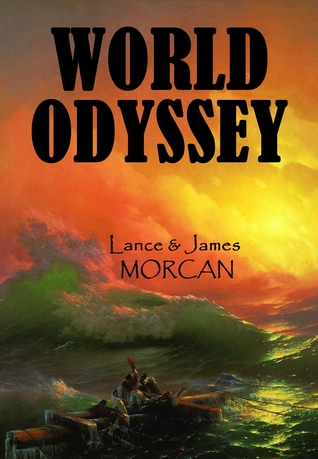 Review World Odyssey (The World Duology #1) PDF by Lance Morcan, James Morcan