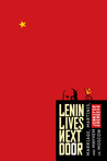 Lenin Lives Next Door: Marriage, Martinis, and Mayhem in Moscow