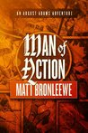 Man Of Action (An August Adams Adventure)