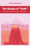 "The Illusion of ""Truth"": The Real Jesus Behind the Grand Myth"