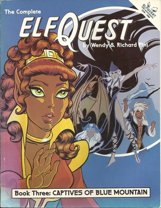The Complete Elfquest by Wendy Pini