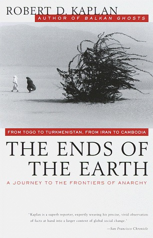 The Ends of the Earth by Robert D. Kaplan
