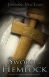 Sword of Hemlock (Lords of Syon Saga, #1)