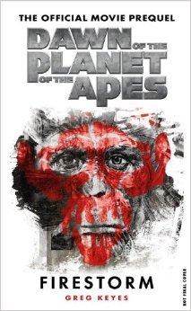 Dawn of the Planet of the Apes: Firestorm - The Official Movie Prequel - Greg Keyes epub download and pdf download