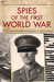 Spies of the First World War by Bill Price