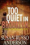 Too Quiet In Brooklyn (A Fina Fitzgibbons Mystery, #1)