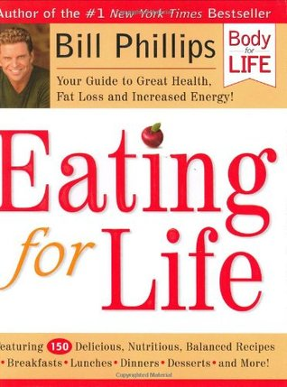 Eating for Life by Bill Phillips