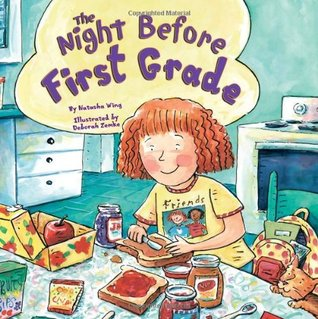 The Night Before First Grade by Natasha Wing