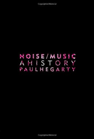 Noise/Music by Paul Hegarty