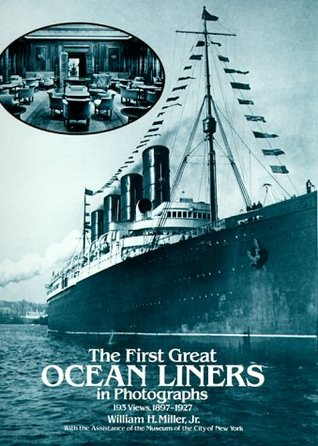 The First Great Ocean Liners in Photographs by William H. Miller Jr.