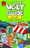 The Uglydoll Ugly Guide to the Uglyverse (Ugly Guide, #1)