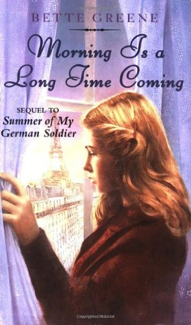 Morning Is a Long Time Coming (Summer of My German Soldier, #2)