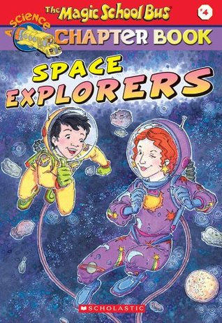 Space Explorers (The Magic School Bus Chapter Book, #4)