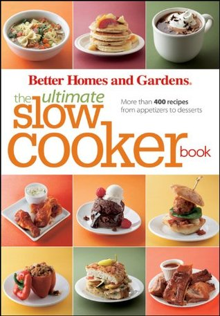 The Ultimate Slow Cooker Book More Than 400 Recipes From